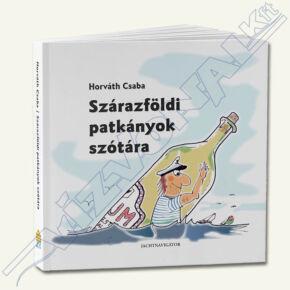 Horváth Csaba - Szárazföldi patkányok szótára