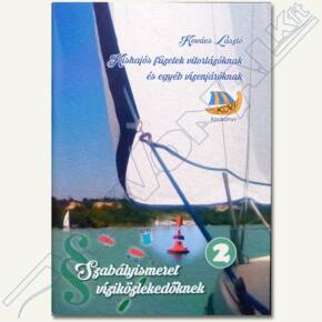 Kovács László - Kishajós füzetek vitorlázóknak és egyéb vízenjáróknak 2. Szabályismeret víziközlekedőknek