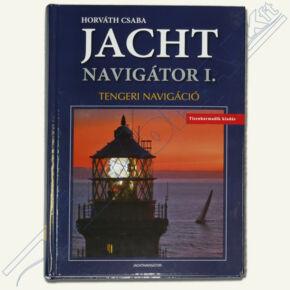 Horváth Csaba - Jachtnavigátor I. Tengeri navigáció I.